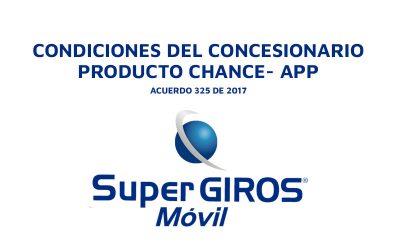 Condiciones del concesionario producto chance App SuperGIROS Móvil